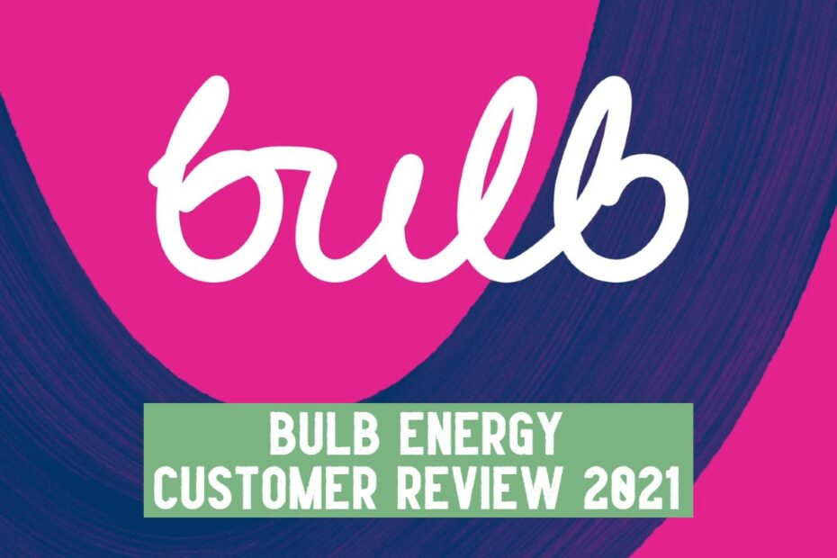 bulb energy customer review 2021