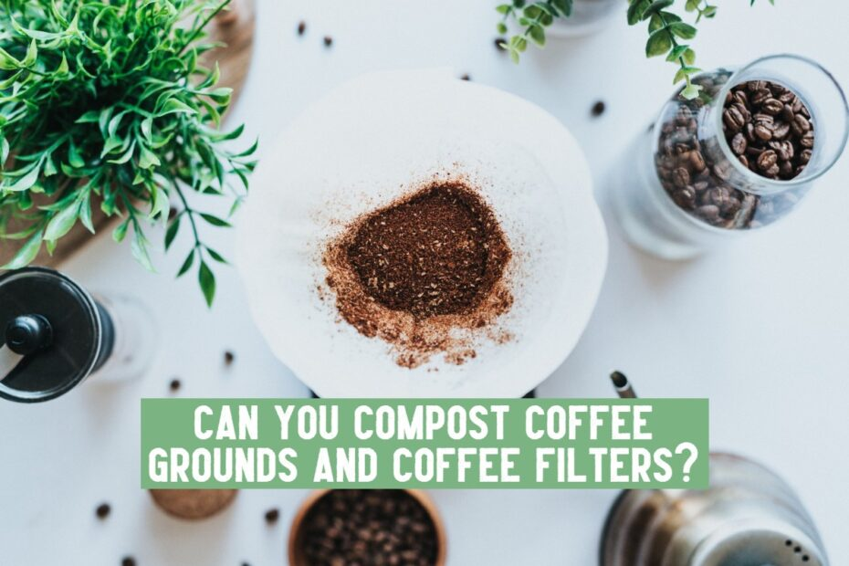 can you compost coffee grounds and coffee filters