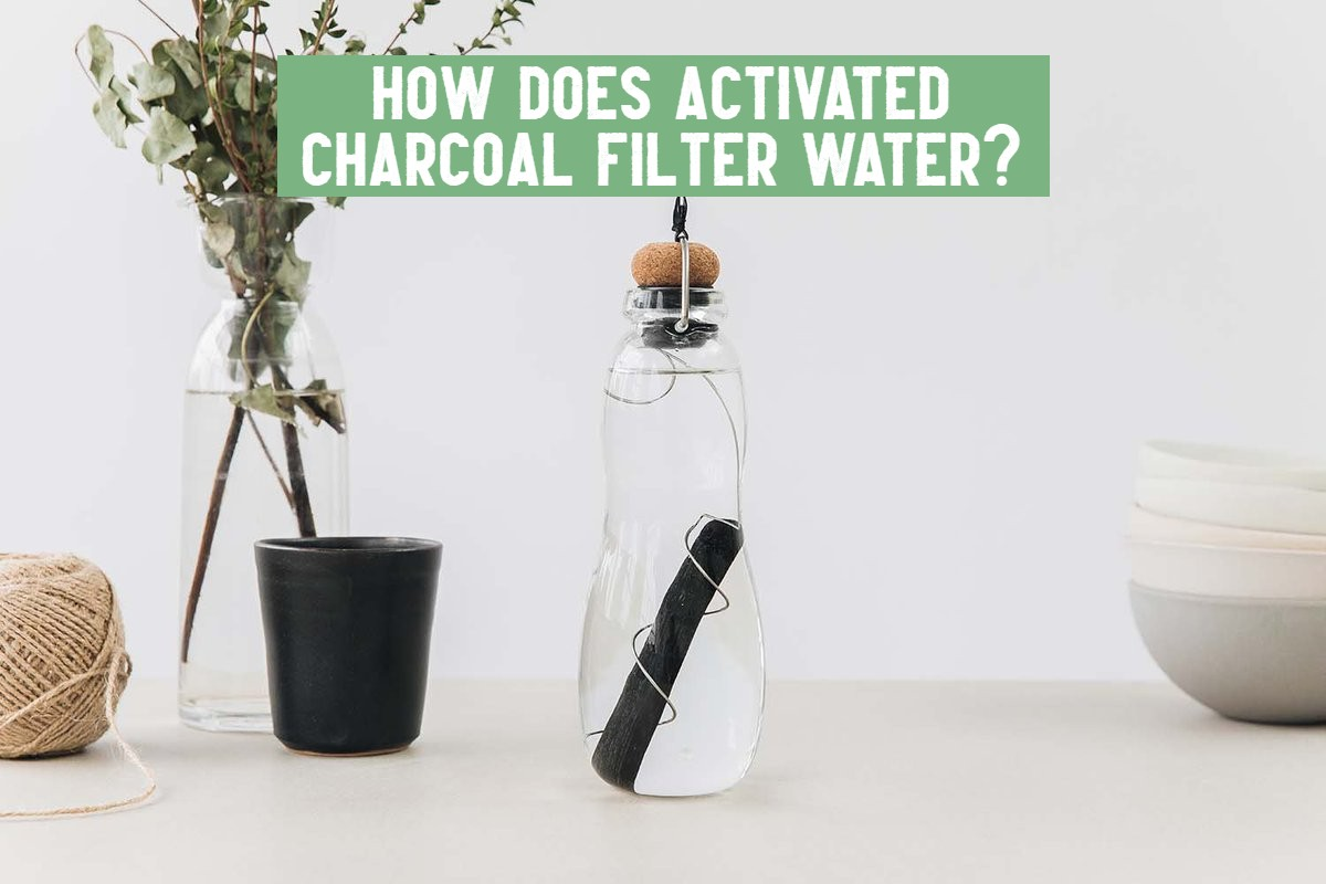 how does activated charcoal filter water