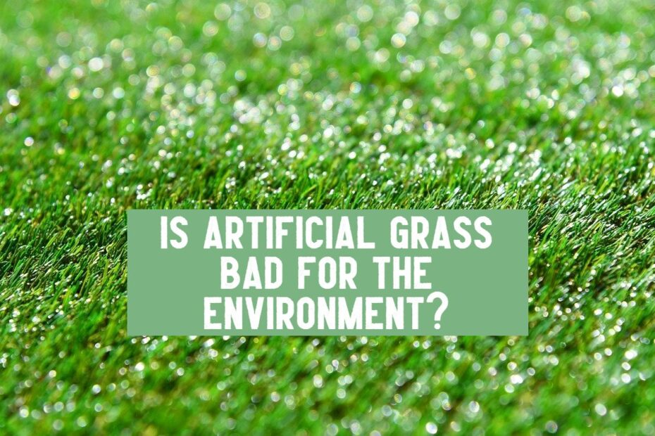 artificial grass bad for the environment