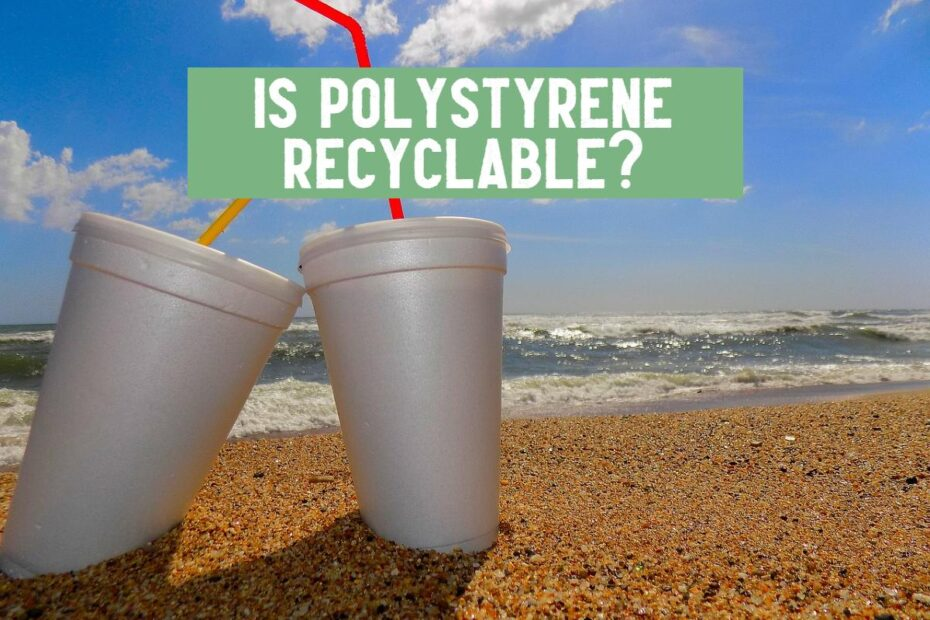 is polystyrene cup on beach recyclable