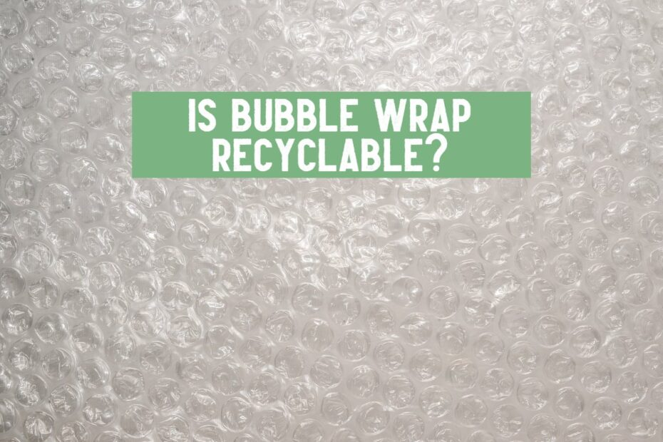 is bubble wrap recyclable